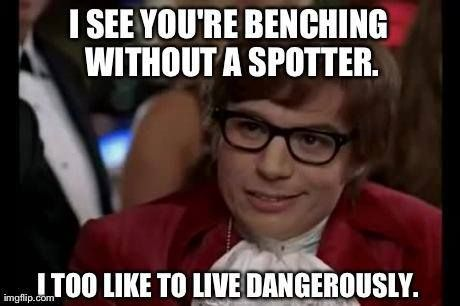 benching dangerously
